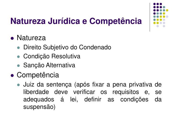 Natureza Jurídica e Competência
