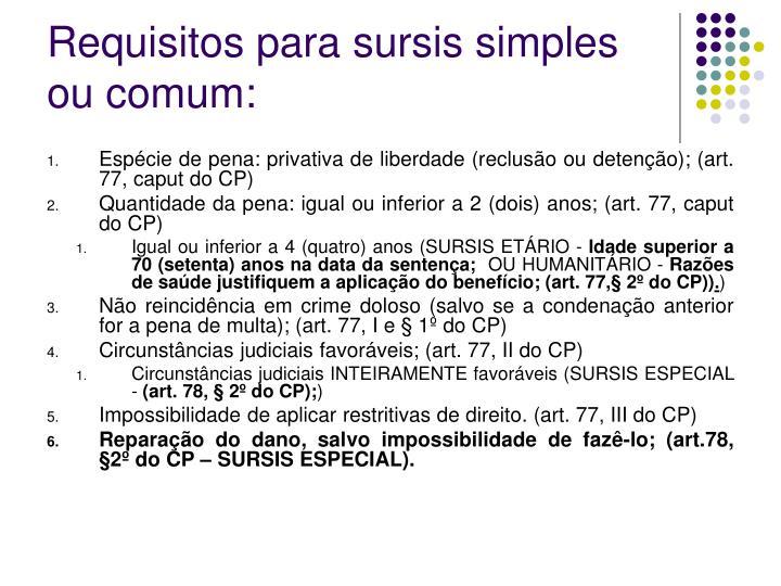 Requisitos para sursis simples ou comum: