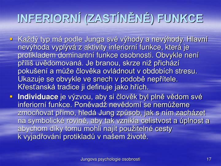 INFERIORNÍ (ZASTÍNĚNÉ) FUNKCE