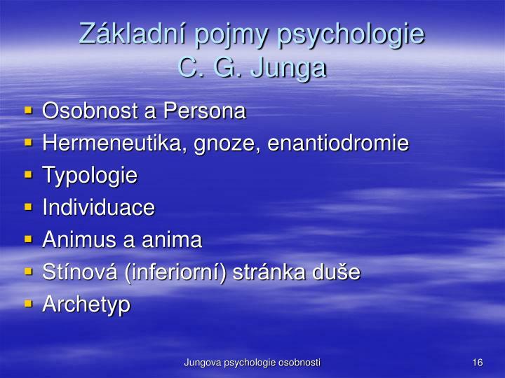 Základní pojmy psychologie            C. G. Junga