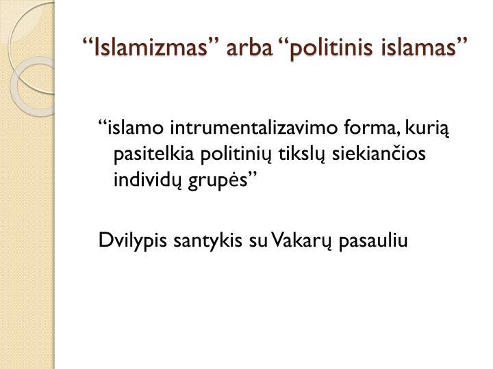 """""""Islamizmas"""" arba """"politinis islamas"""""""
