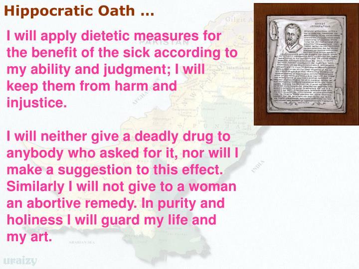 Hippocratic Oath …