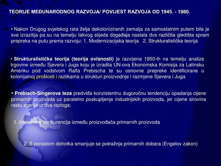 TEORIJE MEUNARODNOG RAZVOJA/ POVIJEST RAZVOJA OD 1945. - 1980.