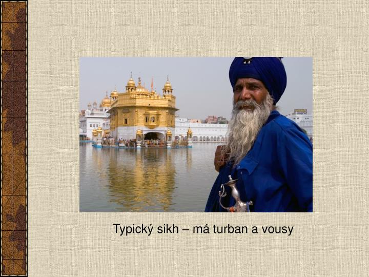 Typický sikh – má turban a vousy