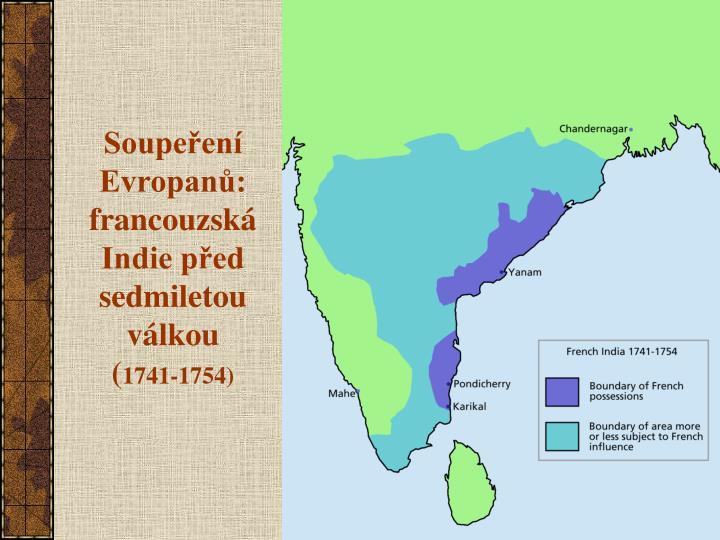 Soupeření Evropanů: francouzská Indie před sedmiletou válkou