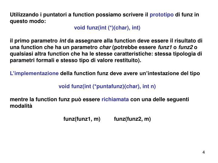 Utilizzando i puntatori a function possiamo scrivere il