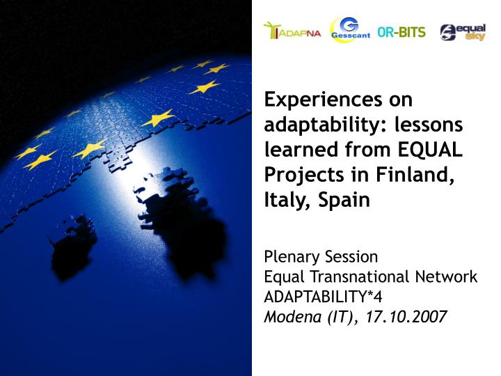 Experiences on adaptability lessons learned from equal projects in finland italy spain