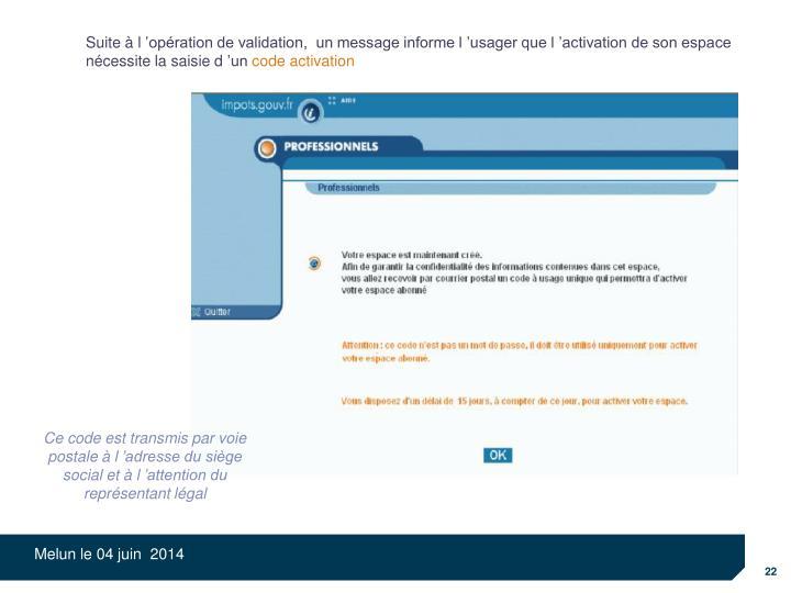 Suite à l'opération de validation,  un message informe l'usager que l'activation de son espace nécessite la saisie d'un