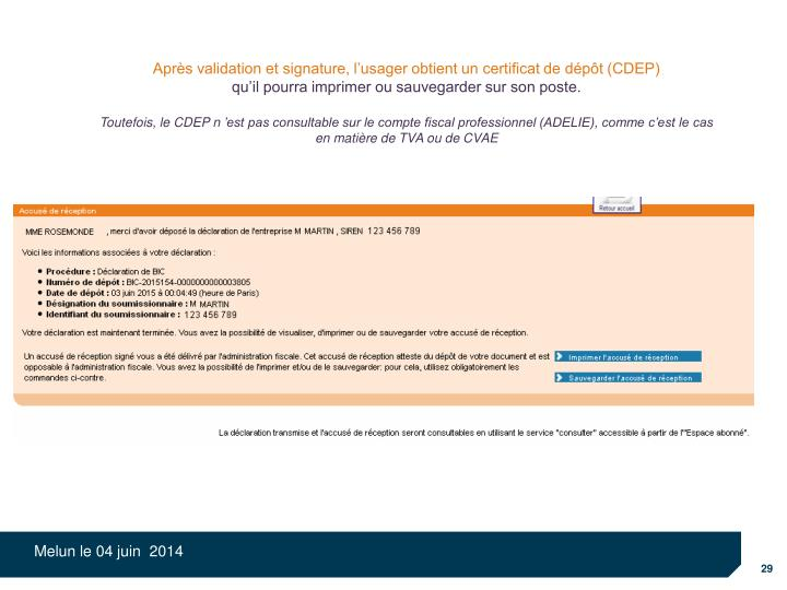 Après validation et signature, l'usager obtient un certificat de dépôt (CDEP)