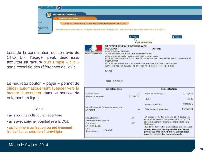 Lors de la consultation de son avis de CFE-IFER, l'usager peut, désormais, acquitter sa facture