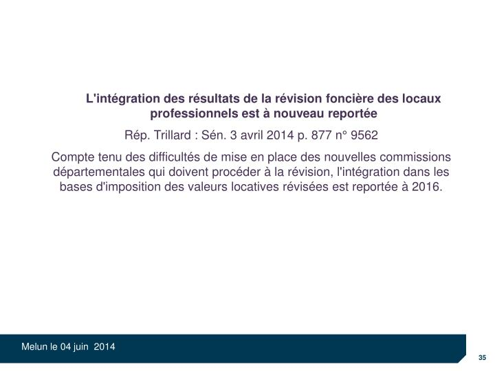 L'intégration des résultats de la révision foncière des locaux professionnels est à nouveau reportée