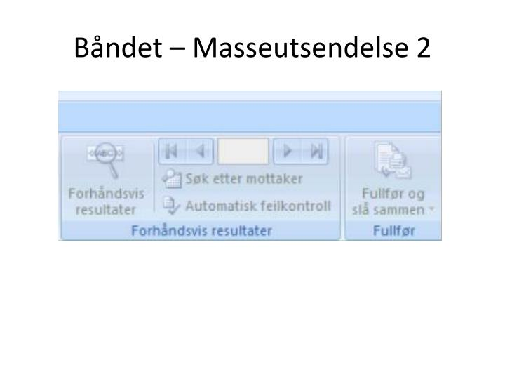 Båndet – Masseutsendelse 2