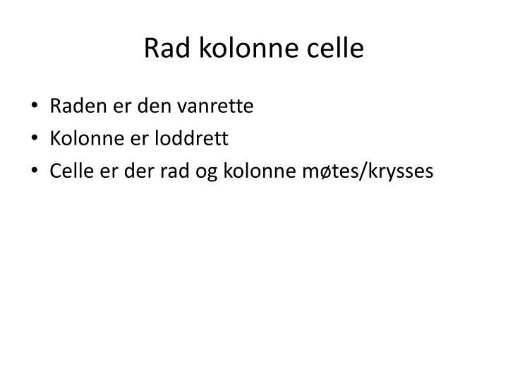 Rad kolonne celle