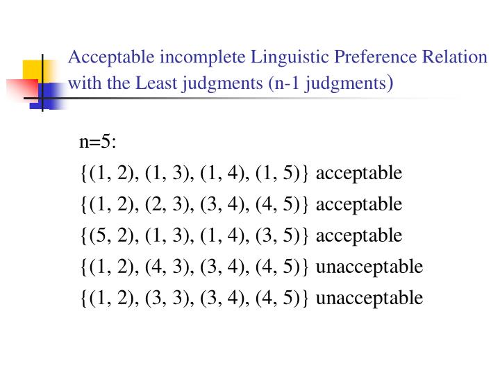 Acceptable incomplete Linguistic Preference Relation with the Least judgments (n-1 judgments