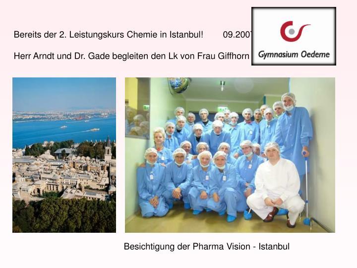 Bereits der 2. Leistungskurs Chemie in Istanbul!        09.2007