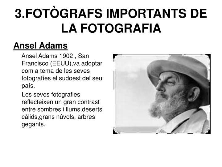 3.FOTÒGRAFS IMPORTANTS DE LA FOTOGRAFIA