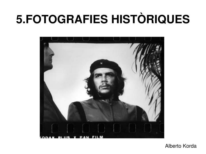 5.FOTOGRAFIES HISTÒRIQUES