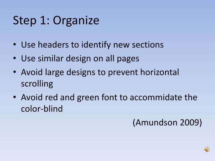 Step 1: Organize