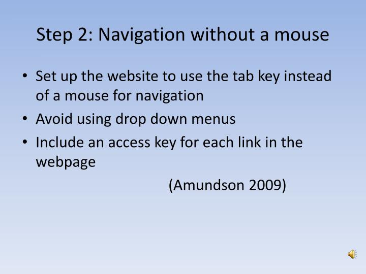 Step 2: Navigation without a mouse