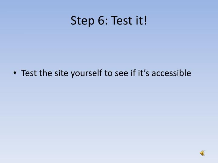 Step 6: Test it!