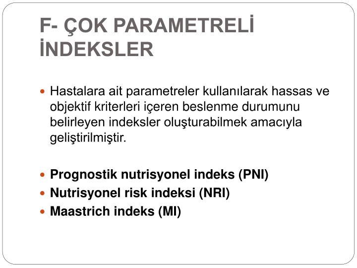 F- ÇOK PARAMETRELİ İNDEKSLER