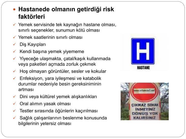 Hastanede olmanın getirdiği risk faktörleri