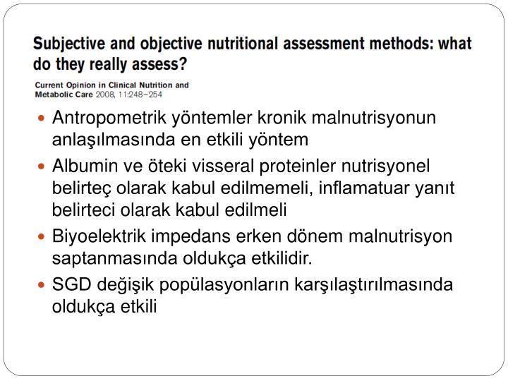 Antropometrik yöntemler kronik malnutrisyonun anlaşılmasında en etkili yöntem