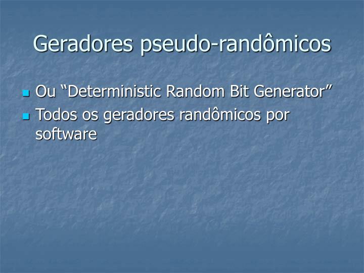 Geradores pseudo-randômicos