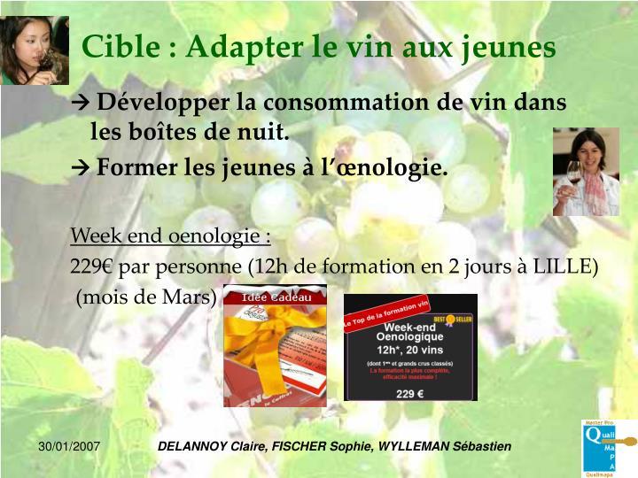 Cible : Adapter le vin aux jeunes