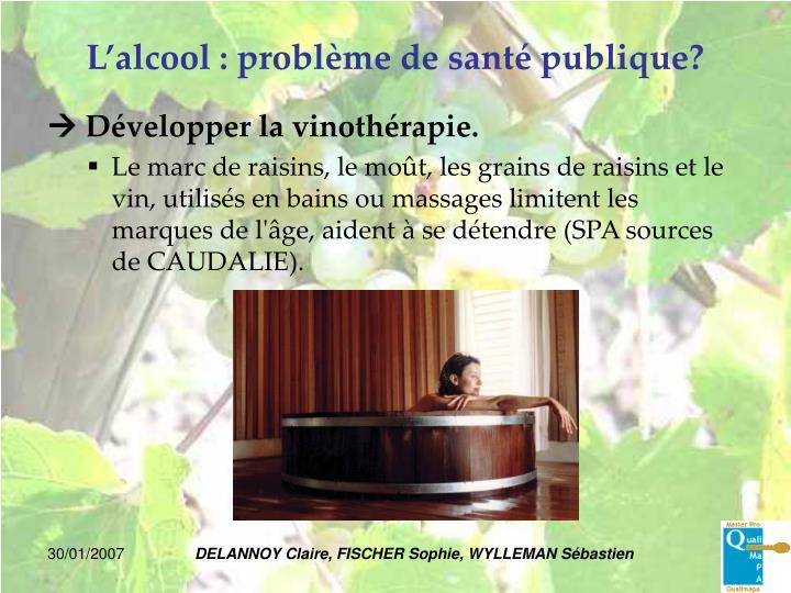 L'alcool : problème de santé publique?