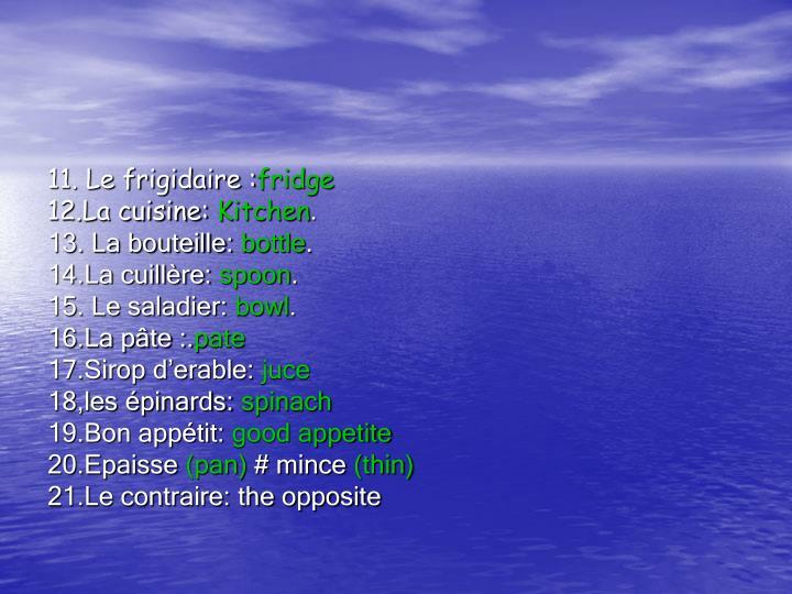 11. Le frigidaire :
