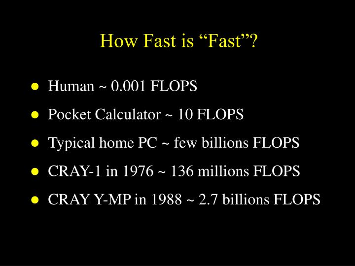 "How Fast is ""Fast""?"