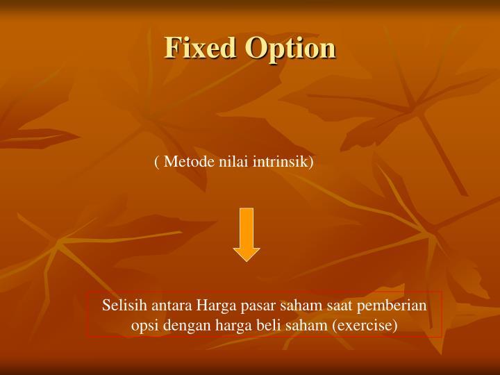 Fixed Option
