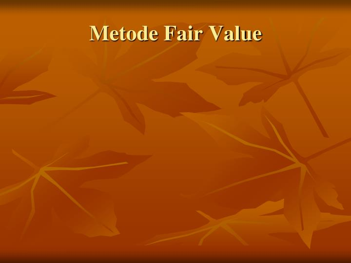 Metode Fair Value