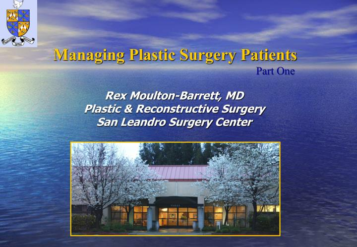 Rex moulton barrett md plastic reconstructive surgery san leandro surgery center