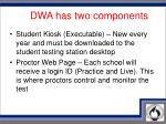 d w a has two components