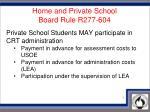 home and private school board rule r277 604