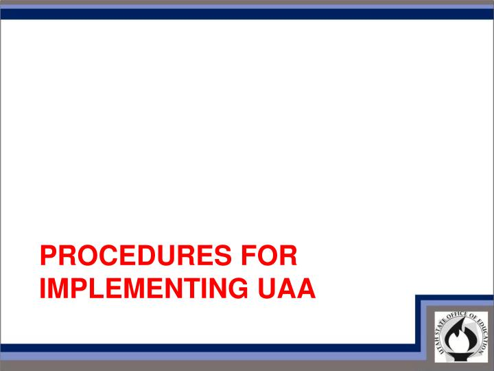 Procedures for Implementing UAA