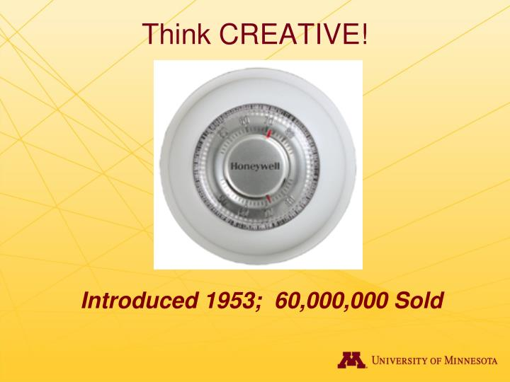 Think CREATIVE!