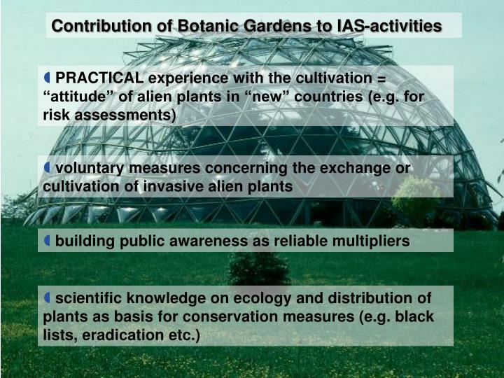 Contribution of Botanic Gardens to IAS-activities