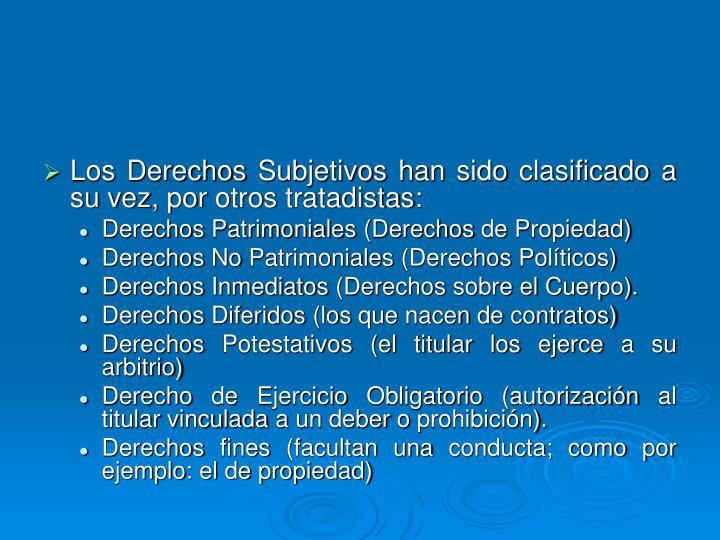 Los Derechos Subjetivos han sido clasificado a su vez, por otros tratadistas: