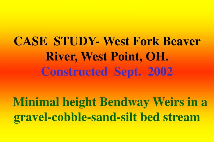 CASE  STUDY- West Fork Beaver River, West Point, OH.