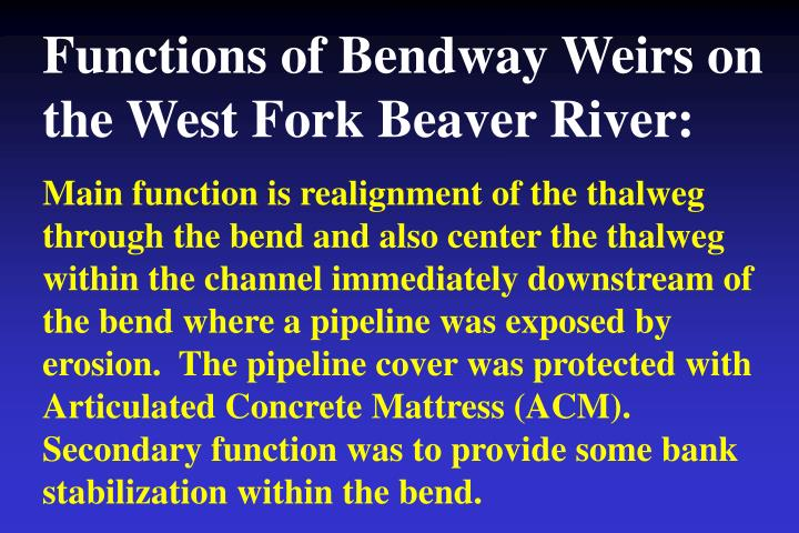 Functions of Bendway Weirs on the West Fork Beaver River: