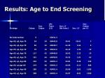 results age to end screening
