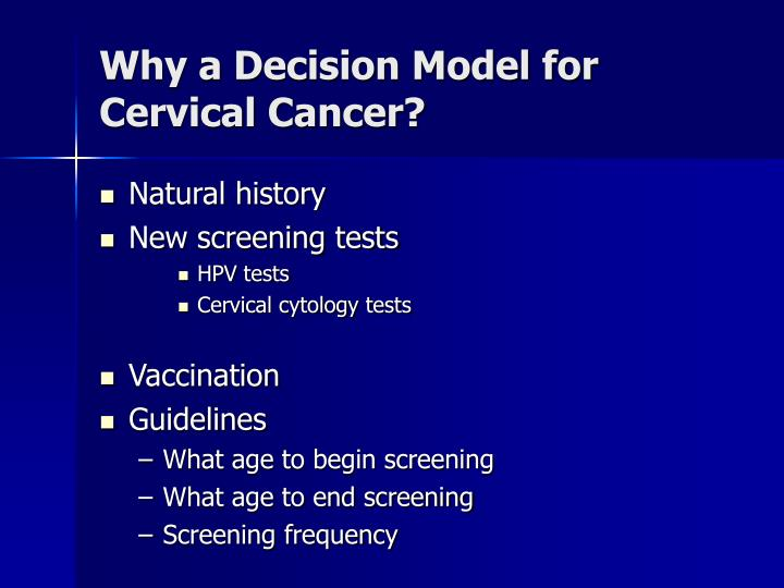 Why a Decision Model for Cervical Cancer?
