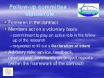 follow up committee status role