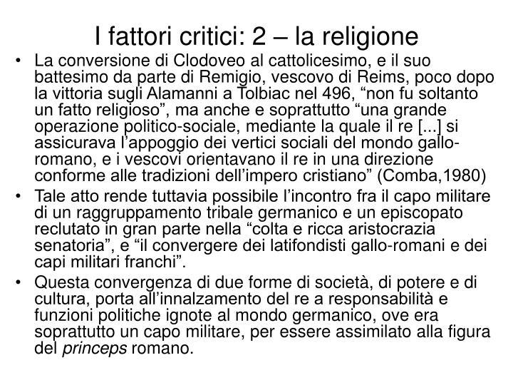 I fattori critici: 2 – la religione