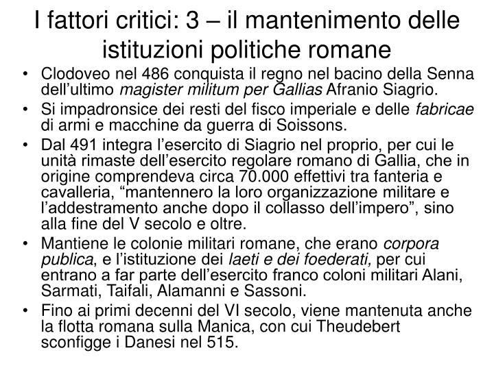 I fattori critici: 3 – il mantenimento delle istituzioni politiche romane