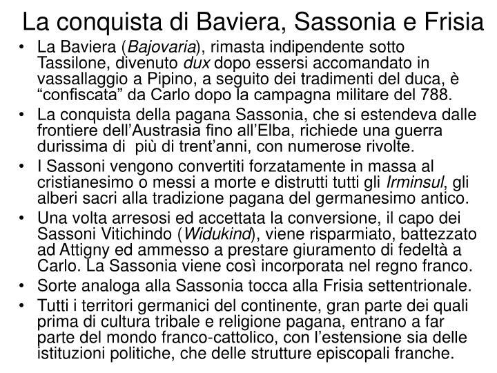 La conquista di Baviera, Sassonia e Frisia