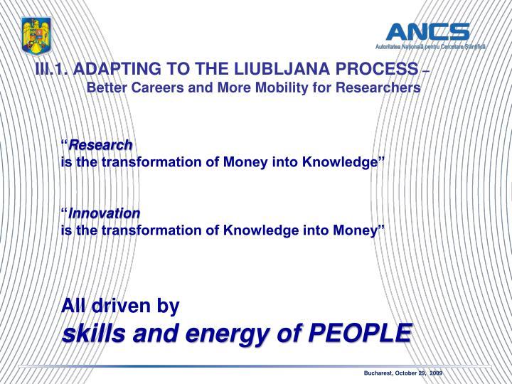 III.1. ADAPTING TO THE LIUBLJANA PROCESS